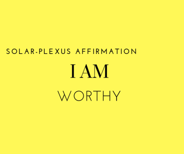 solar-plexus chakra _ i am worthy _ _ #affirmations #mantras #selfcare #selflove